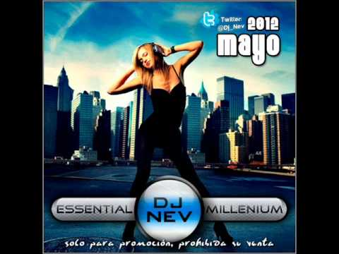 02.Dj Nev Presents The Essential Millenium Mayo 2012