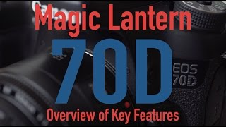 getlinkyoutube.com-Magic Lantern on the Canon 70D - Key Features