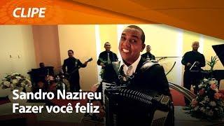 Fazer Você Feliz - Sandro Nazireu
