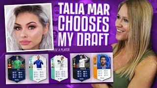 TALIA MAR CHOOSES MY FUT DRAFT! FIFA 18 ULTIMATE TEAM!