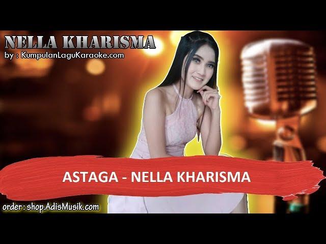 ASTAGA - NELLA KHARISMA Karaoke