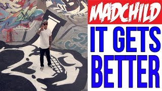 Madchild - It Get's Better