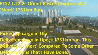 ETS2 1.22.2s Orient Eastern Express v8.2 1751km Delivery Run