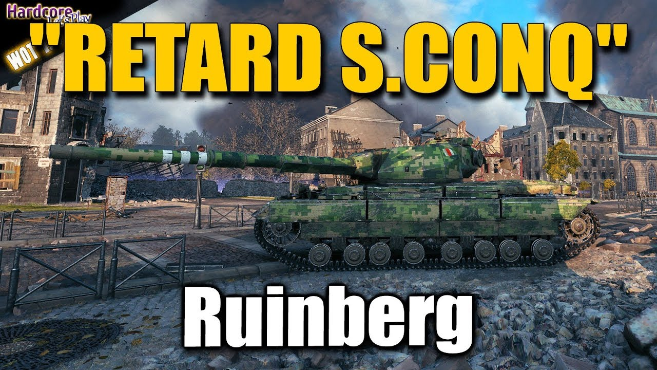 WOT   Retard S Conq  he said  Super Conqueror  ROIDS  Carry on Ruinberg  WORLD OF TANKS
