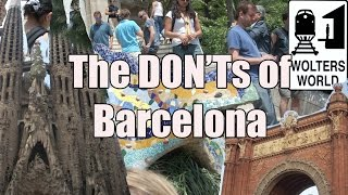 Visit Barcelona - The DON'Ts of Visiting Barcelona, Spain width=