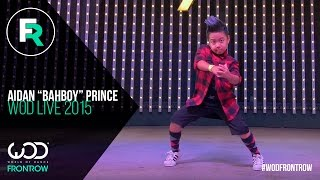 "getlinkyoutube.com-Aidan ""Bah Boy"" Prince | FRONTROW | World of Dance LIVE 2015 | #WODLIVE15"