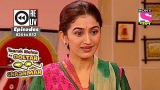 Weekly Reliv   Taarak Mehta Ka Ooltah Chashmah   28th Oct to 03rd Nov 2017   Episode 826 to 832