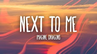 Imagine Dragons - Next To Me (Lyrics)