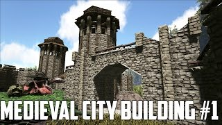 ARK Survival Evolved - Medieval City Building #1