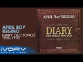 April Boy Regino | Diary Old Songs 1950 - 1970