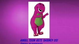 Angel Toon Gets Barney OS! (WITH BLOOPERS)