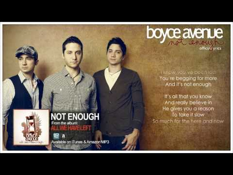 Boyce Avenue - Not Enough (Official Song & Lyrics) on iTunes & Amazon