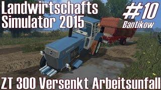 getlinkyoutube.com-LS15 I Bantikow #10 ★ ZT 300 Versenkt Arbeitsunfall ★ Landwirtschafts Simulator 2015 [Deutsch/HD]