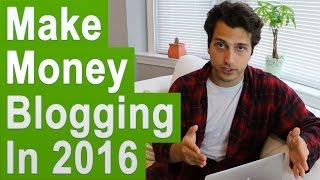How to Make Money Blogging Online In 2017