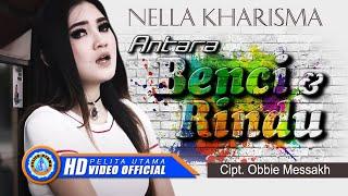 Nella Kharisma - ANTARA BENCI DAN RINDU ( Official Music Video ) [HD]