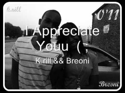 K.Rill And Skyy-I Appreciate You.