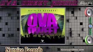 getlinkyoutube.com-Ova Dweet Riddim Mix ||MAY 2016||  (Notnice Records) @djeasy