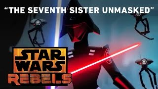 getlinkyoutube.com-The Seventh Sister Unmasked | Star Wars Rebels