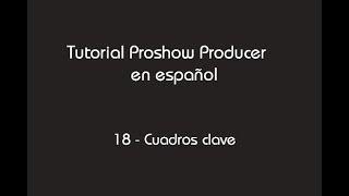 getlinkyoutube.com-Tutorial Proshow Producer 7 - 18-Cuadros clave