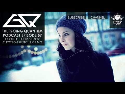 GQ Podcast - Dubstep, Drum & Bass, Electro & Glitch Hop Mix [Ep.57]