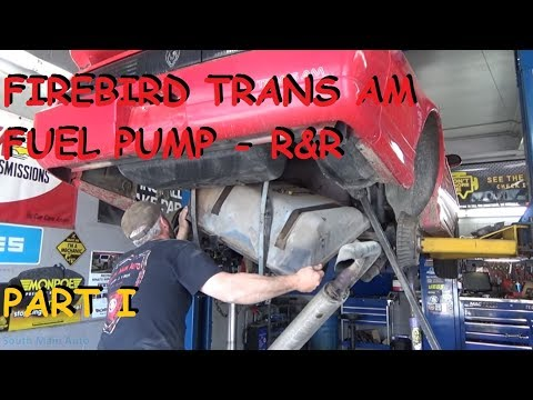 Firebird Trans Am - Fuel Pump Replacement Part I