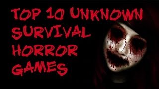 getlinkyoutube.com-Top 10 Unknown Survival Horror Games