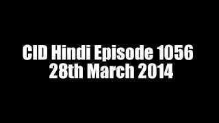 CID Hindi Episode 1056   28th March 2014