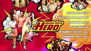 Main Tera Hero Full Songs (Jukebox) | Varun Dhawan, Ileana D'Cruz, Nargis Fakhri