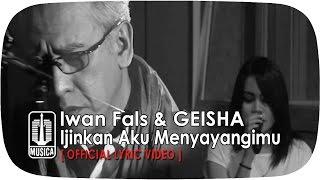 getlinkyoutube.com-Iwan Fals & GEISHA - Ijinkan Aku Menyayangimu [Official Lyric Video]