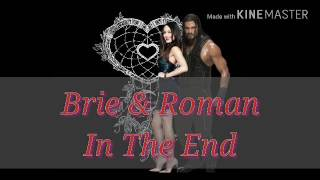 Brie Bella and Roman Reigns MV In The End