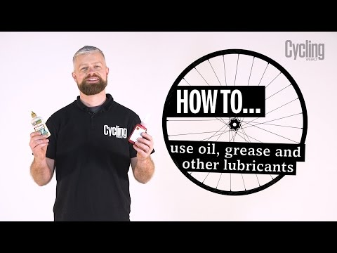 How to use oil, grease and other lubricants | Cycling Weekly