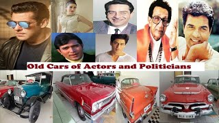 Old & Vintage Classic collections of Cars of Actors and Politicians