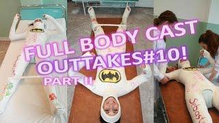 getlinkyoutube.com-OUTTAKES#10 - FULL BODY CAST - PART II