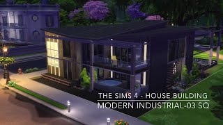 getlinkyoutube.com-The Sims 4 - House Building - Modern Industrial-03 SQ