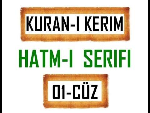 Kuran-i Kerim HATM-İ ŞERİFİ- 1 CÜZ  ***KURAN.gen.tr----KURAN.gen.tr***