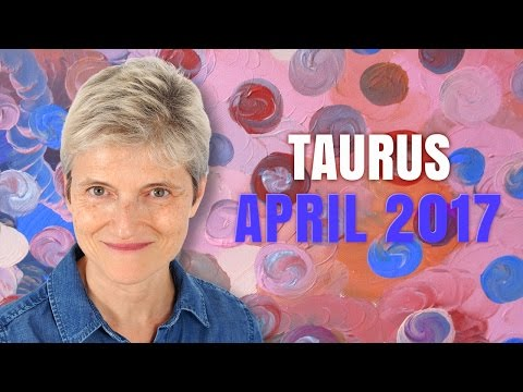 Taurus April 2017 Horoscope | You are a Star!