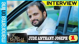 getlinkyoutube.com-Jude Anthany Joseph | Exclusive Interview | Part 1/3 | I Me Myself | Manorama Online
