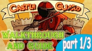 Castle Guard Walkthrough and Guide part 1