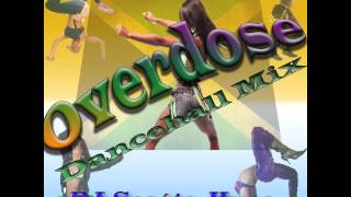 Overdose Dancehall Mix (RATED R!!!)