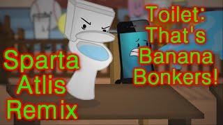 "getlinkyoutube.com-Toilet - ""That's banana bonkers!"" [Sparta Altis Mix]"