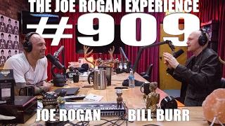 Joe Rogan Experience #909 - Bill Burr