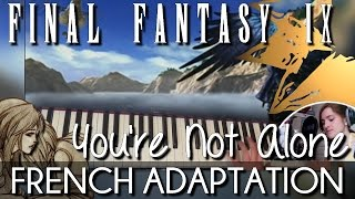 ♈ [French] You're Not Alone - Final Fantasy IX (feat. FFMelodie) width=