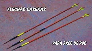 Como Hacer Flechas Caseras Para Nuestro Arco Casero De PVC