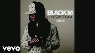 Black M - On s'fait du mal