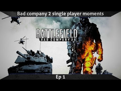 Bad company 2 single player moments #1 - Noob tube king of youtube