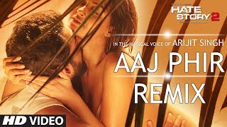 getlinkyoutube.com-Aaj Phir - Remix | Video Song | Hate Story 2 | Arijit Singh | DJ Shiva