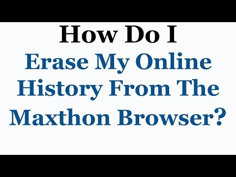 Maxthon Browser Tutorial - How To View & Delete Your Browsing History