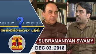 getlinkyoutube.com-(03/12/2016) Kelvikkenna Bathil | Exclusive Interview with BJP Leader Subramanian Swamy | Thanthi TV