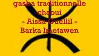 Gasba chaoui - Aissa Guellil - Barka imetawen