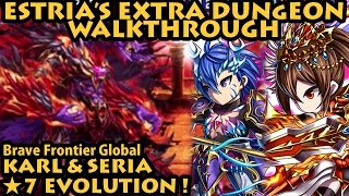 getlinkyoutube.com-Estria's Extra Dungeon Karl & Seria 7stars Evolution !! (Brave Frontier Global)